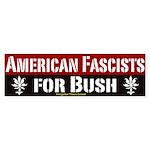 American Fascists for Bush Bumper Sticker