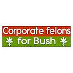 Corporate Felons for Bush Bumper Sticker