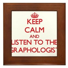 Keep Calm and Listen to the Graphologist Framed Ti