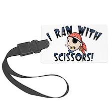 I Ran With Scissors Luggage Tag