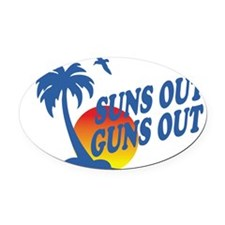 Suns Out Guns Out Oval Car Magnet