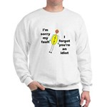 Your'e An Idiot Sweatshirt