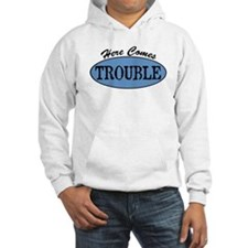 Here Comes Trouble Hoodie