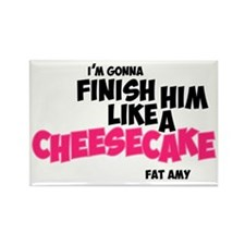Finish him like Cheescake Rectangle Magnet