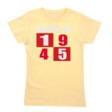 Born In 1945 Designs Girl's Tee