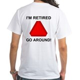 I'm Retired<BR>Go Around