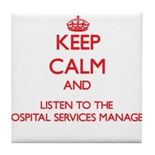 Keep Calm and Listen to the Hospital Services Mana