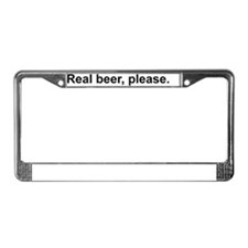 Real beer, please. License Plate Frame