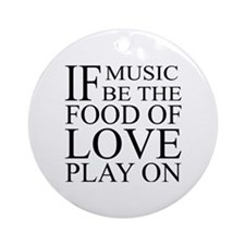 Music-Food-Love Quote Ornament (Round)
