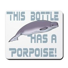 This Bottle has a Porpoise Mousepad