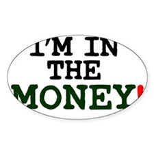 IM IN THE MONEY! Decal