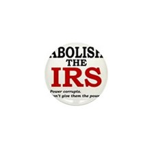 Abolish the IRS (Power corrupts) Mini Button