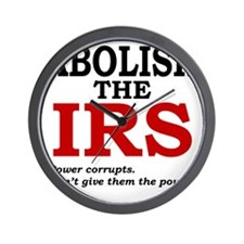 Abolish the IRS (Power corrupts) Wall Clock