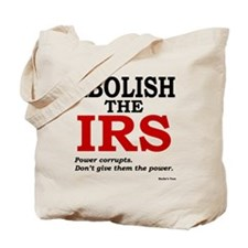 Abolish the IRS (Power corrupts) Tote Bag