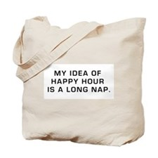 Happy Hour is a Long Nap Tote Bag