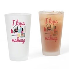 I love makeup Drinking Glass