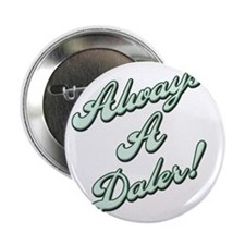 "Always a Daler 2.25"" Button"