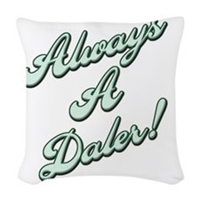 Always a Daler Woven Throw Pillow