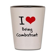 I love Being Combatant Shot Glass