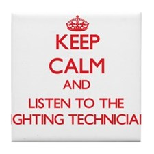 Keep Calm and Listen to the Lighting Technician Ti