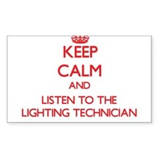 Keep Calm and Listen to the Lighting Technician St