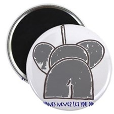 elephants never let you down Magnet