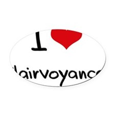 I love Clairvoyance Oval Car Magnet