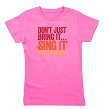 sing it Girl's Tee