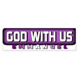 God With Us Emmanuel Bumper Bumper Stickers