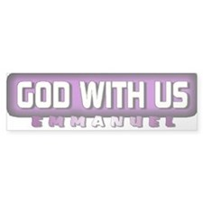 God With Us Emmanuel Bumper Car Sticker