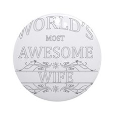 wife Round Ornament
