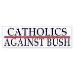 Catholics Against Bush (bumper sticker)