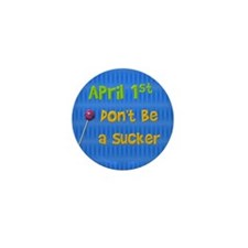 April 1st Sucker Mini Button