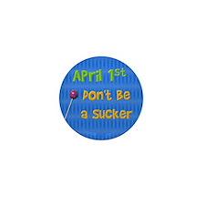 April 1st Sucker Mini Button (100 pack)