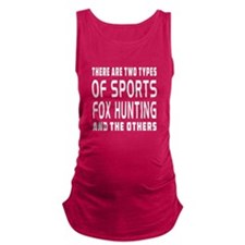 Fox Hunting designs Maternity Tank Top