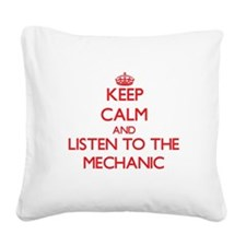 Keep Calm and Listen to the Mechanic Square Canvas