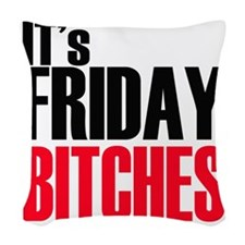 Friday Bitches Woven Throw Pillow