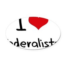 I Love Federalists Oval Car Magnet