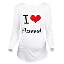 I Love Flannel Long Sleeve Maternity T-Shirt
