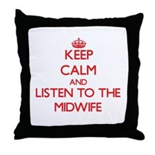 Keep Calm and Listen to the Midwife Throw Pillow