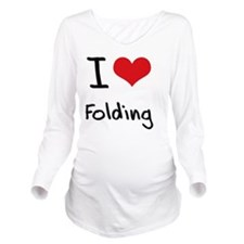 I Love Folding Long Sleeve Maternity T-Shirt