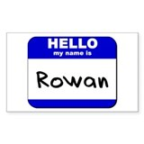 hello my name is rowan Rectangle Decal