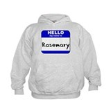 hello my name is rosemary Hoodie