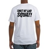 SHUT UP AND SQUAT! Shirt