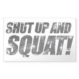 SHUT UP AND SQUAT! Sticker (Rect.)
