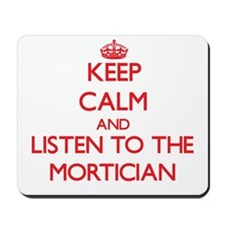 Keep Calm and Listen to the Mortician Mousepad