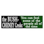 The Bush-Cheney Credo (bumper sticker)
