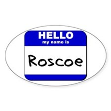 hello my name is roscoe Oval Decal