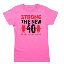 STRONG THE NEW 40 WHITE Girl's Tee