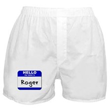 hello my name is roger  Boxer Shorts